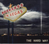 """""""The Hard Way"""" by Reckless in Vegas, press play"""