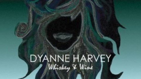 Dyanne Harvey Whiskey & Wine EP Review