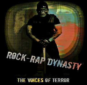 The-Voices-of-Terror-Rock-Rap-Dynasty-Album-Review