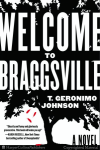 Welcome to Braggsville by T. Geronimo Johnson