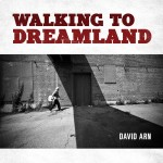 David Arn Walking to Dreamland CD Review