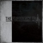The Frequency – The Frequency EP Review