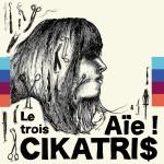 """CIKATRI$ Aie ! – le trois 2 x 7"""" Review"""
