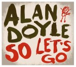 Alan Doyle So Let's Go Contest