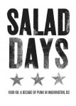 Salad Days: A Decade of Punk in Washington D.C.