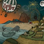 The Good Life release Everybody's Coming Down 8/14