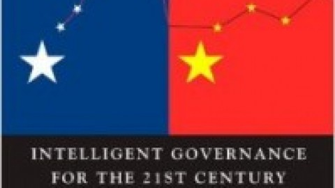 Intelligent Governance for the 21st Century: A Middle Way between West and East (Polity Press)