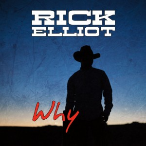 RICK ELLIOT WHY