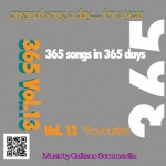 Galliano Sommavilla – 365 (Original Song … A Day… For A Year): Volume 13 'Favourites'