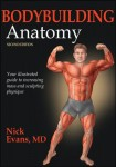 Bodybuilding Anatomy – 2nd Edition by Nicholas Evans