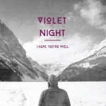 Violet Night – I Hope You're Well EP Review