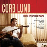 Corb Lund – Things That Can't Be Undone (CD)
