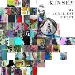 Kinsey – My Loneliest Debut (Self-Released)