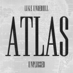 Luke Underhill Atlas Unplugged CD Review