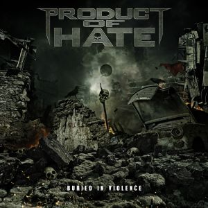 "Product of Hate ""Buried in Violence"""