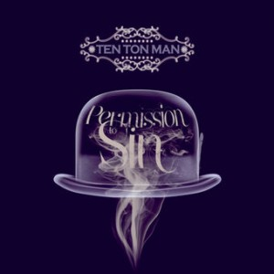 Ten Ton Man - Permission to Sin