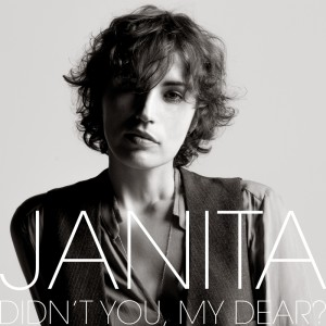 Janita – Didn't You My Dear