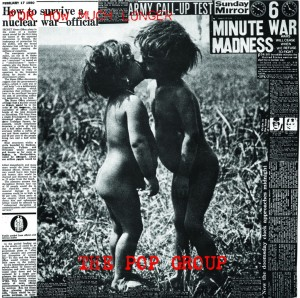 The Pop Group – For How Much Longer Do We Tolerate Mass Murder Freaks R Us