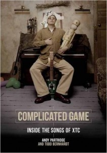 Complicated Game: Inside the Songs of XTC by Andy Partridge and Todd Bernhardt (Book)