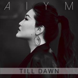 Aiym Art - Till Dawn