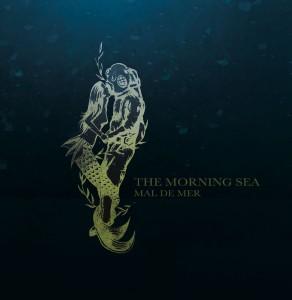 The Morning Sea – Mal De Mer CD Review
