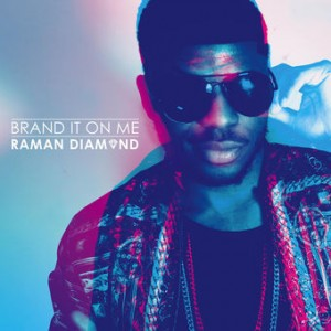 Raman Diamond – Brand It On Me