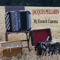 Jacques Pellarin My French Cinema Volume 1 CD