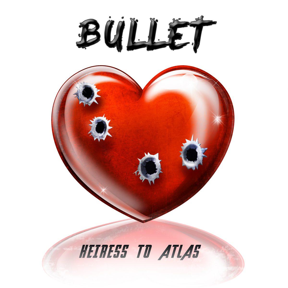 Heiress To Atlas - Bullet
