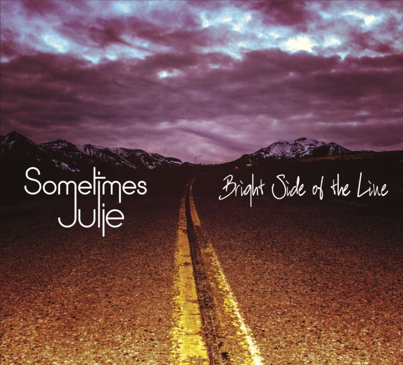 Sometimes Julie - Bright Side of the Line
