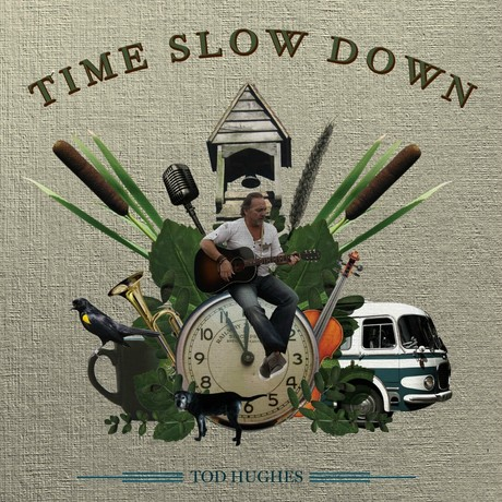 "Tod Hughes ""Time Slow Down"""