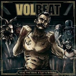 "Volbeat ""Seal The Deal & Let's Boogie"""