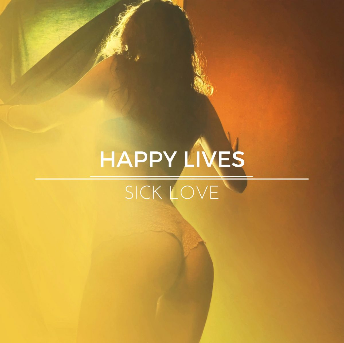 Happy Lives – Sick Love