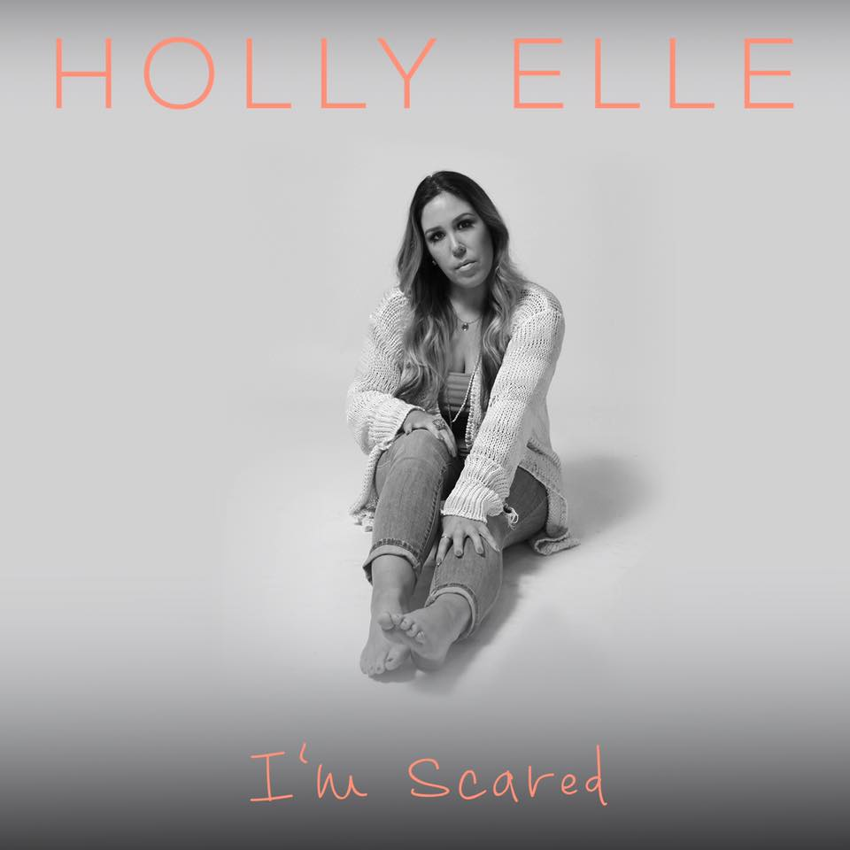 Holly Elle – I'm Scared