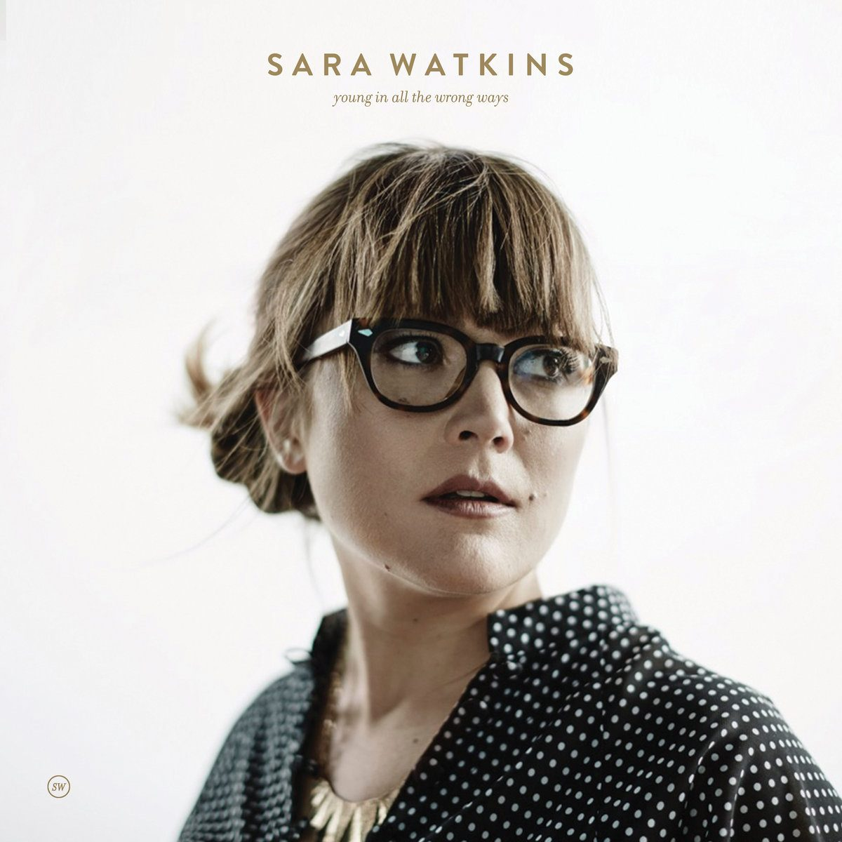 Sara Watkins – Young in All the Wrong Ways (CD)