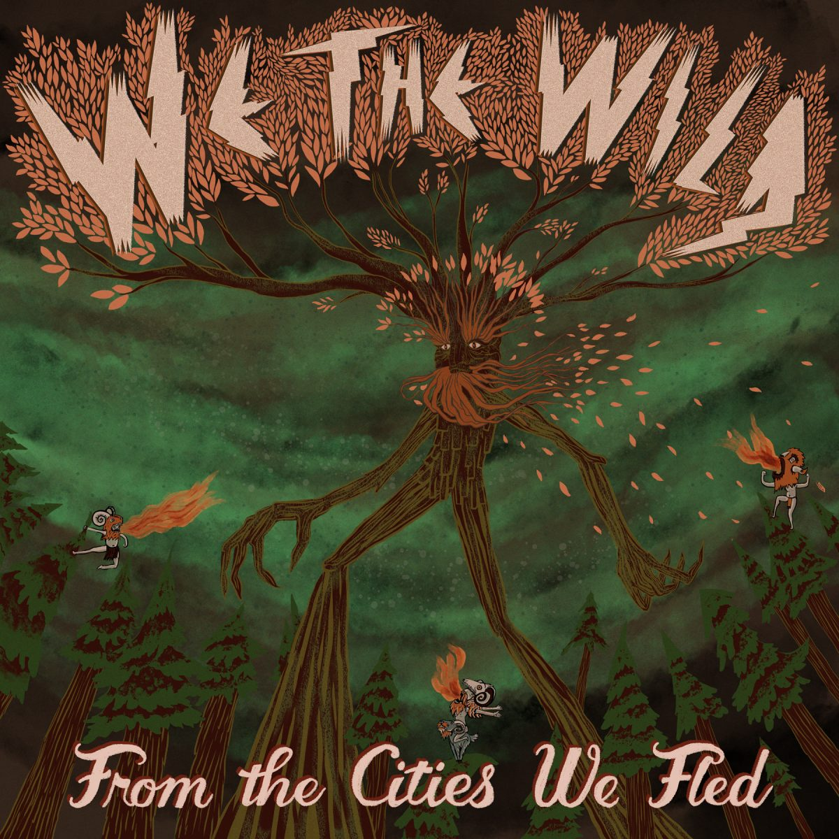 We The Wild - From the Cities We Fled
