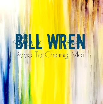 Bill Wren - Road to Chiang Mai