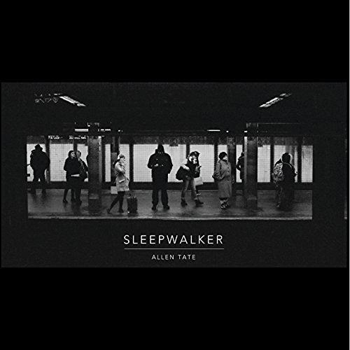 Allen Tate – Sleepwalker