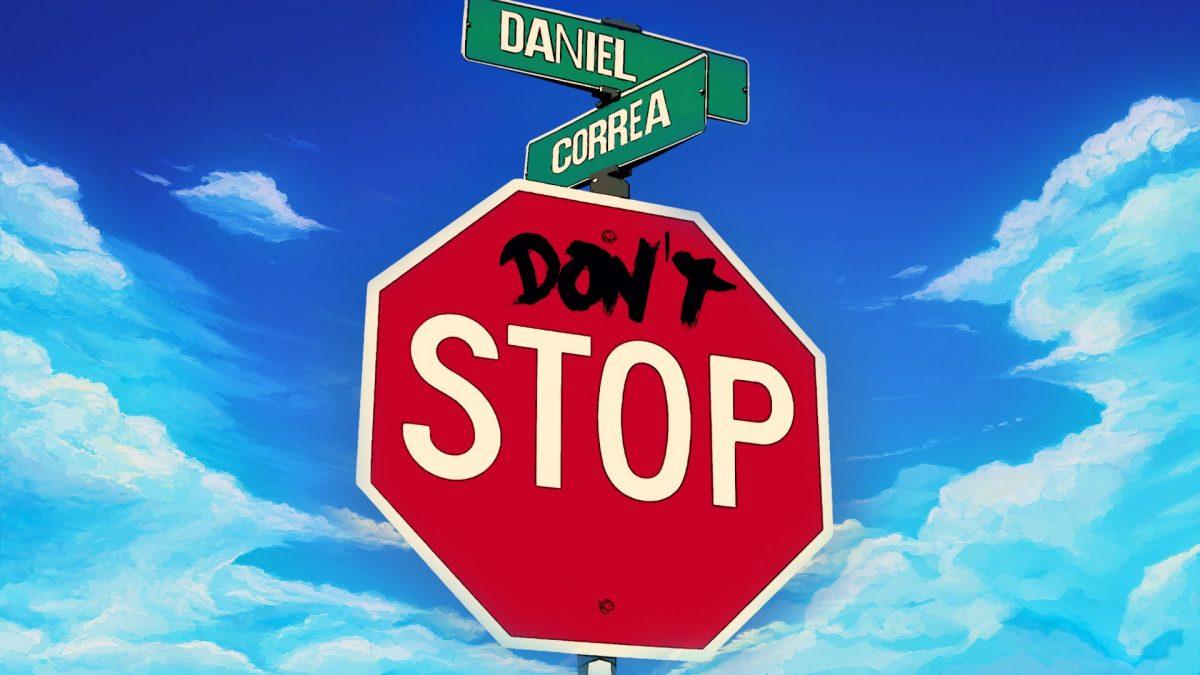 "Daniel Correa ""Don't Stop"""
