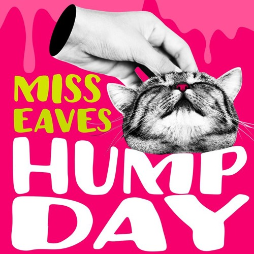 Miss Eaves Hump Day