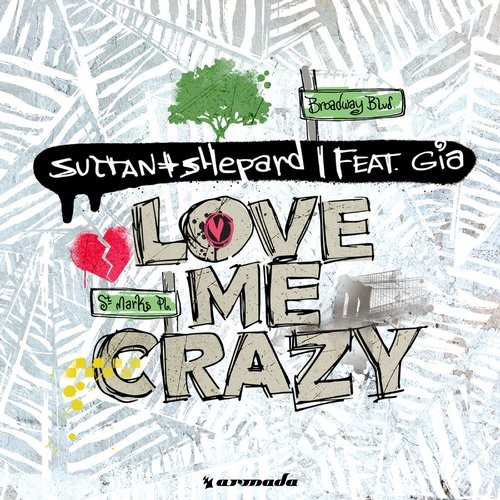 Sultan + Shepard feat. Gia - Love Me Crazy