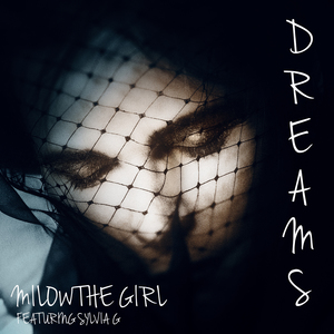 Milow the Girl Featuring Sylvia G - Dreams