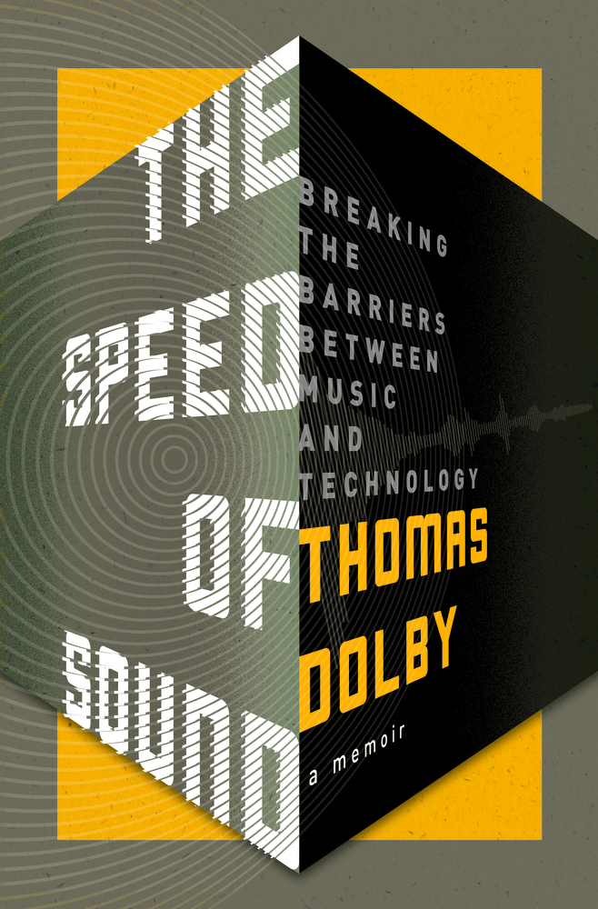 The Speed of Sound: Breaking the Barriers Between Music and Technology by Thomas Dolby