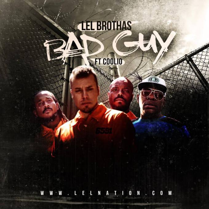 "LEL Brothas ""Bad Guy"" ft. Coolio"