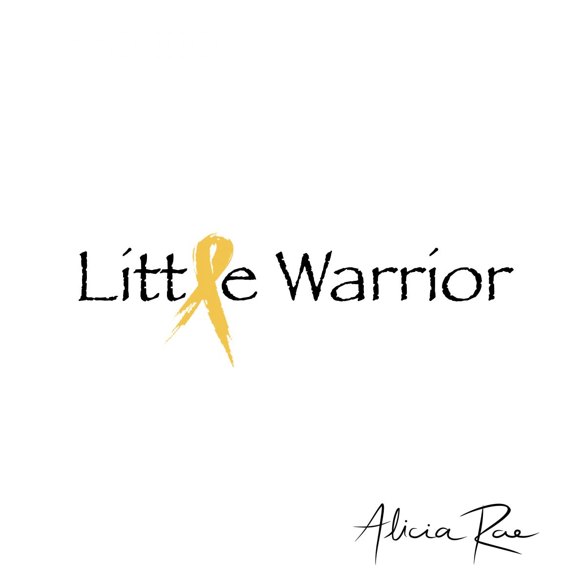 Alicia Rae - Little Warrior