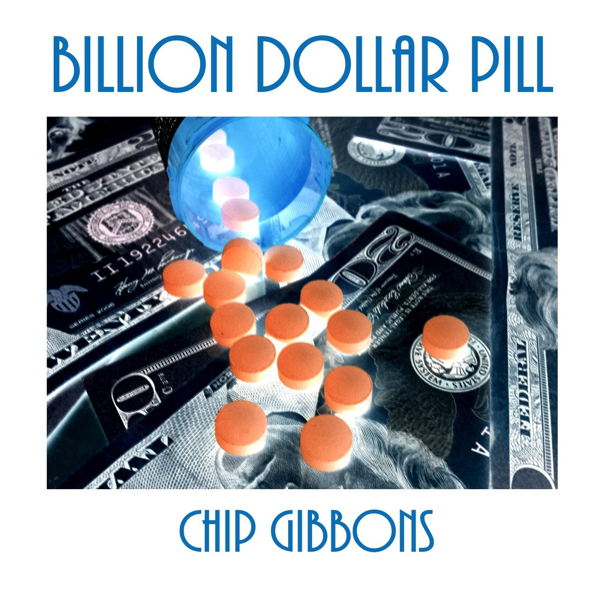 Chip Gibbons - Billion Dollar Pill CD Review