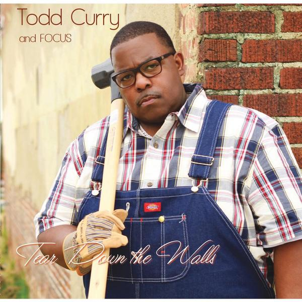 "Todd Curry and Focus ""Tear Down The Walls"""