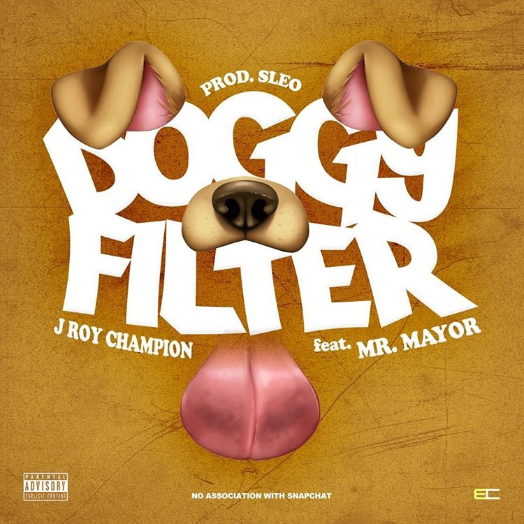 J Roy Champion – Doggy Filter (Feat. Mr. Mayor)