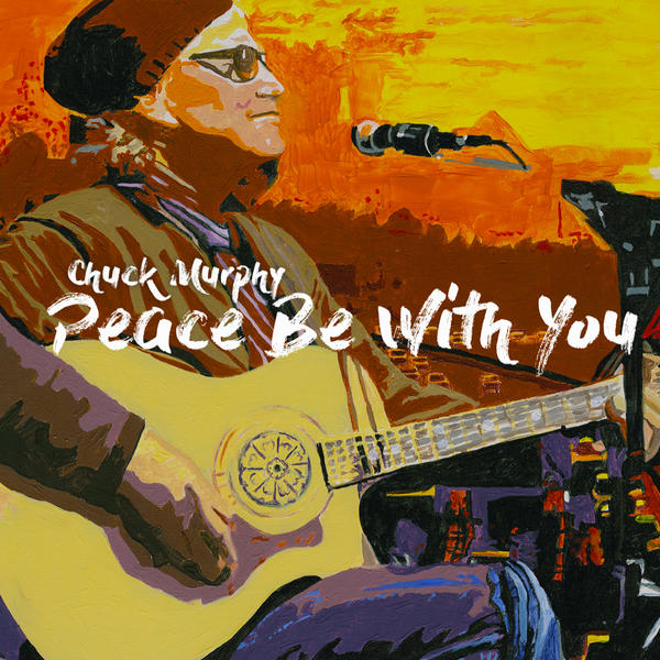 "Chuck Murphy ""Peace Be With You"""