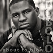 "Dobolo ""About To Blow"""