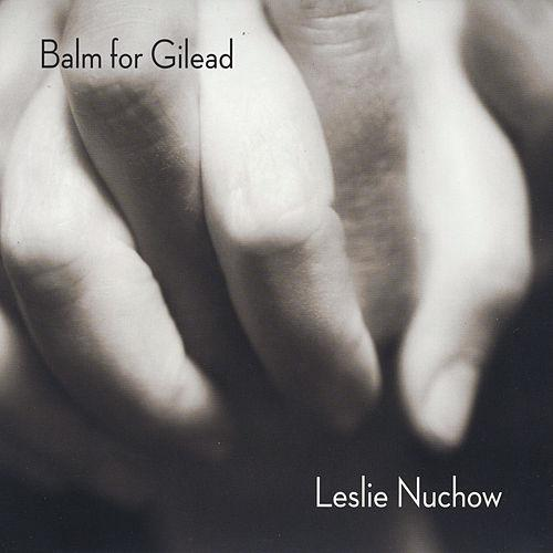 Leslie Nuchow – Balm for Gilead